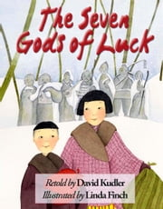 The Seven Gods of Luck - A Japanese Tale ebook by David Kudler, Linda Finch, Illustrator