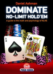 Dominate No-Limit Hold'em ebook by Daniel Ashman