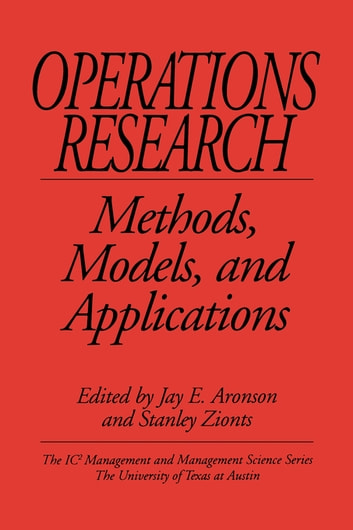 Operations Research - Methods, Models, and Applications ebook by