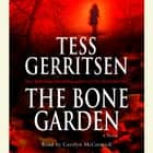 The Bone Garden - A Novel audiobook by Tess Gerritsen