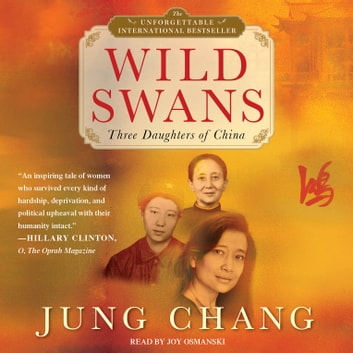 Wild Swans - Three Daughters of China audiobook by Jung Chang