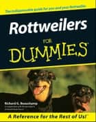 Rottweilers For Dummies 電子書 by Richard G. Beauchamp