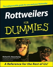 Rottweilers For Dummies ebook by Richard G. Beauchamp