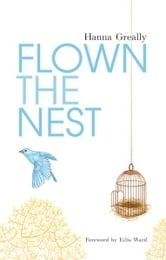 Flown the Nest:Escape From an Irish Psychiatric Hospital ebook by Hanna Greally