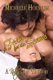A Feast for the Senses ebook by Michelle Houston