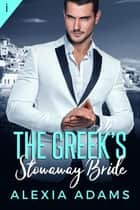 The Greek's Stowaway Bride ebook by
