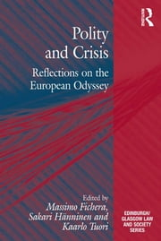 Polity and Crisis - Reflections on the European Odyssey ebook by Massimo Fichera,Sakari Hänninen