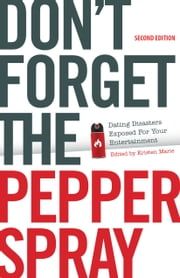 Don't Forget the Pepper Spray (Second Edition) ebook by Kristen Marie