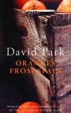 Oranges From Spain ebook by David Park
