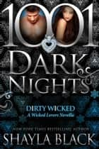 Dirty Wicked: A Wicked Lovers Novella ebook by