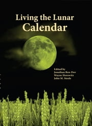 Living the Lunar Calendar ebook by Jonathan Ben-Dov,Wayne Horowitz,John M. Steele