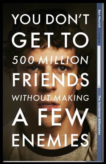 The Accidental Billionaires - Sex, Money, Betrayal and the Founding of Facebook ebook by Ben Mezrich