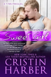 Sweet Girl (Titan #1.5) - New Adult ebook by Cristin Harber