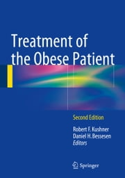 Treatment of the Obese Patient ebook by Robert F. Kushner,Daniel H. Bessesen