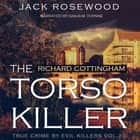 Richard Cottingham: The True Story of The Torso Killer audiobook by
