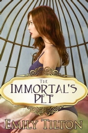 The Immortal's Pet ebook by Kobo.Web.Store.Products.Fields.ContributorFieldViewModel