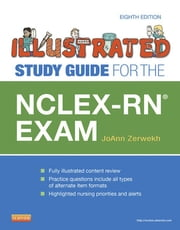 Illustrated Study Guide for the NCLEX-RN® Exam ebook by JoAnn Zerwekh