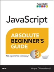 JavaScript Absolute Beginner's Guide ebook by Kirupa Chinnathambi