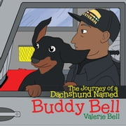 The Journey of a Dachshund Named Buddy Bell ebook by Valerie Bell