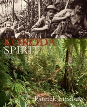 Kokoda Spirit ebook by Patrick Lindsay