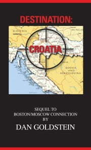 Destination: Croatia ebook by Dan Goldstein