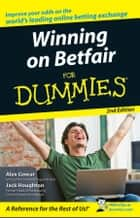 Winning on Betfair For Dummies ebook by Alex Gowar, Jack Houghton