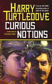 Curious Notions ebook by Harry Turtledove