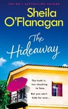 The Hideaway - Escape from the dark winter nights with the No. 1 bestseller... eBook by Sheila O'Flanagan