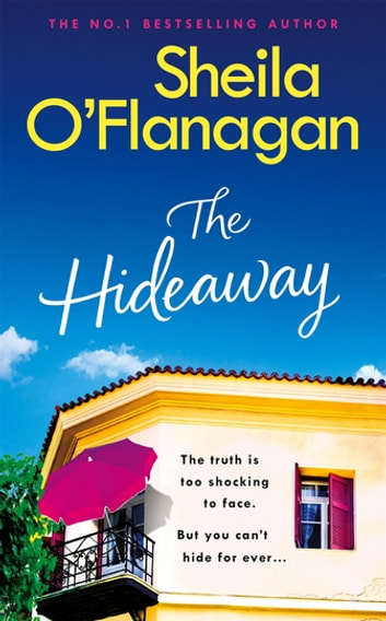 The Hideaway - Escape for the summer with the riveting No. 1 bestseller ebook by Sheila O'Flanagan
