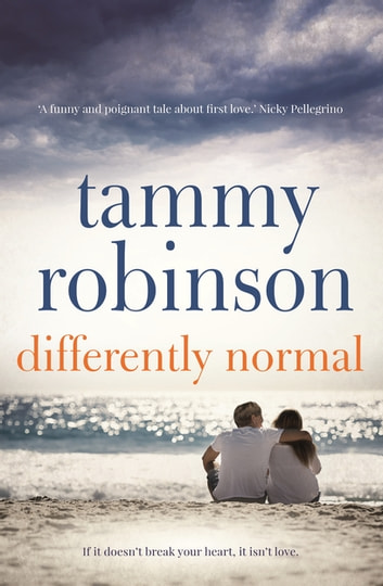 Differently Normal - A spellbinding love story of hopes, dreams and sacrifice ebook by Tammy Robinson