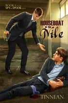 Houseboat on the Nile ebook by Tinnean