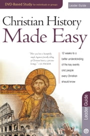 Christian History Made Easy Leader Guide ebook by Timothy Paul Jones