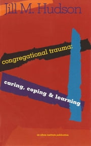 Congregational Trauma - Caring, Coping and Learning ebook by Kobo.Web.Store.Products.Fields.ContributorFieldViewModel