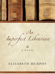An Imperfect Librarian ebook by Elizabeth Murphy