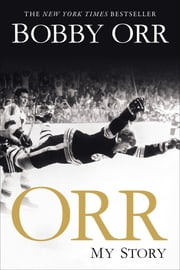 Orr - My Story ebook by Kobo.Web.Store.Products.Fields.ContributorFieldViewModel