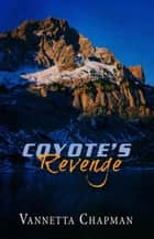 Coyote's Revenge - Defending America, #1 ebook by Vannetta Chapman
