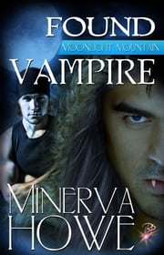 Found Vampire ebook by Minerva Howe