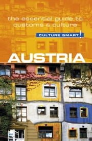 Austria - Culture Smart! - The Essential Guide to Customs & Culture ebook by Peter Gieler