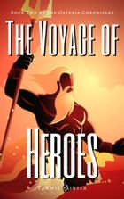 The Voyage of Heroes ebook by Tammie Painter