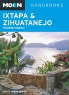 Moon Ixtapa & Zihuatanejo ebook by Bruce Whipperman
