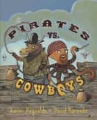 Pirates vs. Cowboys ebook by