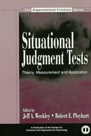 Situational Judgment Tests - Theory, Measurement, and Application ebook by Jeff A. Weekley,Robert E. Ployhart