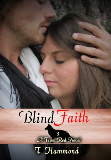 Blind Faith: Team Red 3 ebook by T. Hammond