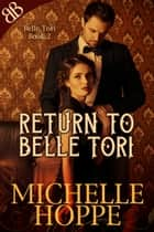 Return to Belle Tori - Light BDSM Swing Club Contemporary Romance ebook by Michelle Hoppe