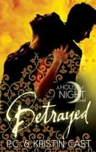 Betrayed - Number 2 in series ebook by Kristin Cast, P C Cast