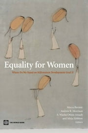 Equality For Women: Where Do We Stand? ebook by Buvinic Mayra; Morrison Andrew R.; Sjoblom Mirja; Ofosu-Amaah A. Waafas