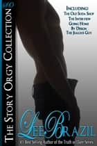 The Story Orgy Collection ebook by Lee Brazil