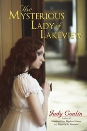 The Mysterious Lady of Lakeview ebook by Judy Conlin