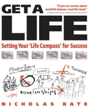 Get a Life - Setting your 'Life Compass' for Success ebook by Nicholas Bate