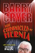 The Chronicles of Hernia ebook by